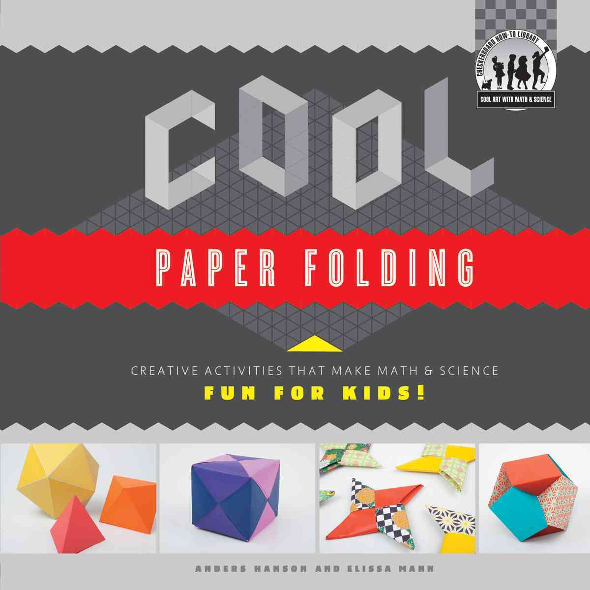 Cool Paper Folding By Hanson, Anders/ Mann, Elissa